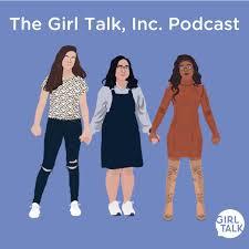 The Girl Talk, Inc. Podcast