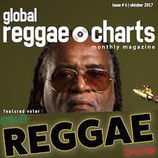 Reggae 2017 Charts Oslo Reggae Show 31st October 2017 Presenting The Global