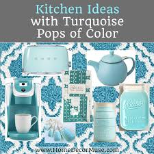 Turquoise Kitchen Decor Turquoise Kitchen Archives Home Decor Muse