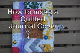 How to make a Quilted journal cover - YouTube &  Adamdwight.com