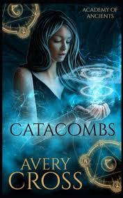 Amazon.com: Catacombs (Academy of Ancients) (9798649783118): Cross, Avery:  Books