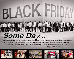 My Own Quote About Black Friday Quotes Funny Black Quotes