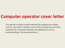 Computer Operator Cover Letter This Ppt File Includes Useful