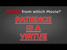 Patience Is A Virtue Quote Cool FAVE Movie Quote Patience Is A Virtue YouTube