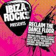 Ibiza Rocks Presents Reclaim The Dancefloor (Mixed By Doorly)