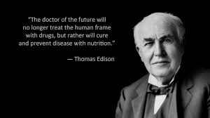 The Full Thomas Edison Doctor Of The Future Quote Informed Meat