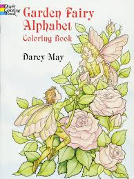 It is very nice and children would surely love it but a few of the words would. Garden Fairy Alphabet Coloring Book Darcy May 9780486290249 Amazon Com Books