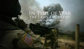 in time of war the laws are silent   creative by naturethe following is an excerpt from the essay we need the rule of law  not the rule of war  published on sept       by james carroll  just a few days