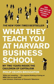 What They Teach You At Harvard Business School My Two Years