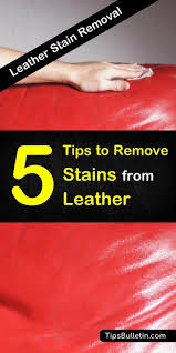 learn how to remove stains from leather using simple ings like water and vinegar get