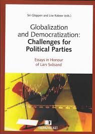 globalization and democratization challenges for political globalization and democratization challenges for political parties essays in honor of lars svatildeyensand