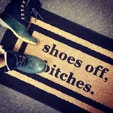 Shoes Off Bitches® Decorative Door mat Area Rug Funny