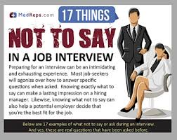 Questions To Not Ask In An Interview 17 Things Not To Say In A Medical Sales Job Interview Medical