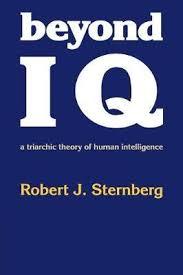 Sternberg Intelligence Beyond Iq A Triarchic Theory Of Human Intelligence By Robert J Sternberg