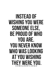 Proud Of You Quotes Extraordinary Be Proud Of Who You Are MoveMe Quotes