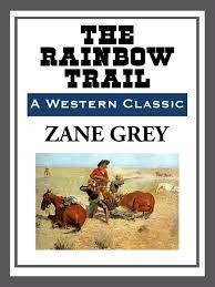 Resultado de imagen de The Rainbow Trail Zane Grey