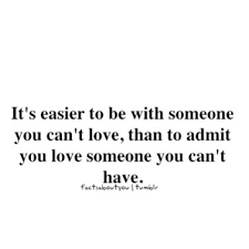 Quotes About Loving Someone You Can't Have