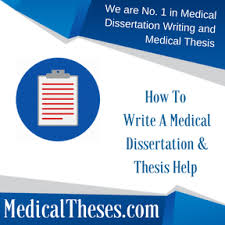 how to write a medical dissertation medical thesis writing service  how to write a medical dissertation thesis help