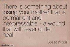 Mother Death Quotes Mesmerizing 48 Best Grief Losing Mom N Dad Images On Pinterest In 48 Miss