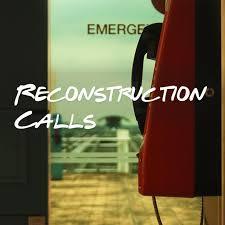 Reconstruction Calls (podcast) - Aaron Manes | Listen Notes