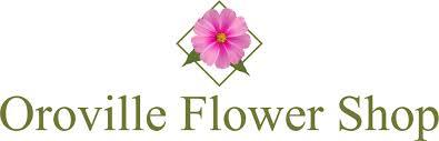 oroville flower oroville ca florist