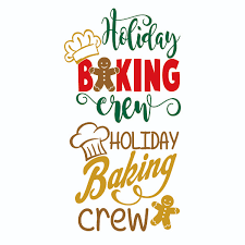 Out of these cookies, the cookies that are. Holiday Baking Crew Cuttable Design