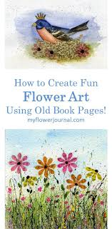 such great ideas on how to create flower art using old book pages and splattered acrylic