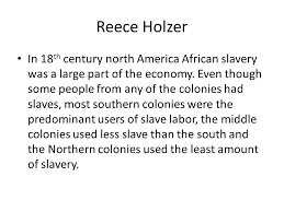 the long essay question the first one not bad don t redo  reece holzer in 18 th century north america african slavery was a large part of the