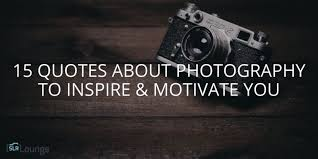 645 Photography Quotes 13 - Quoteprism