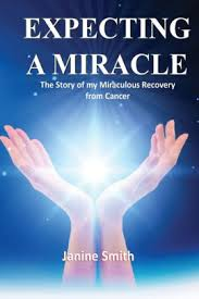 Expecting A Miracle: The Story of My Miraculous Recovery from Cancer by Janine  Smith, Paperback | Barnes & Noble®