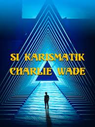 Tangannya harus digips, akibat kecelakaan yang menimpanya. Si Karismatik Charlie Wade Bahasa In 2021 Novels To Read Novels To Read Online Novels