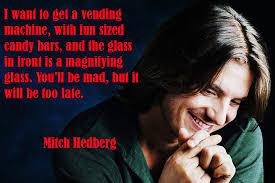 Mitch Hedberg Vending Machine Impressive Mitch Hedberg Imgur