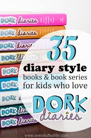 if your kid loves reading dork diaries and diary of a wimpy kid and you can