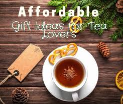 Image Boss Perfect Gifts For Tea Lovers On Your Shopping List Taylorlifecom Perfect Gifts For Tea Lovers On Your Shopping List Taylorlife