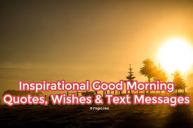 Good Morn Quotes Best of Inspirational Good Morning Quotes Wishes Text Messages
