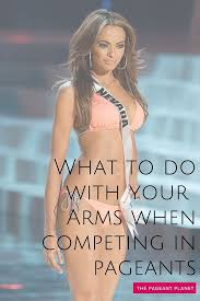 best pageant tips ideas beauty pageant what to do your arms when competing in pageants