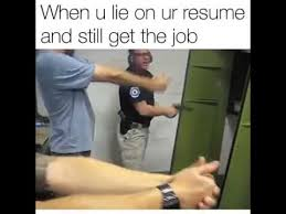 When you lie on your resume and still get the job