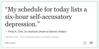 Do Androids Dream Of Electric Sheep Quotes Best Of Philip K Dick