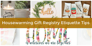 housewarming gift registry etiquette the do s and don ts of a new home wish list