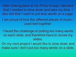 my photo essay reflection by maiya k it takes hard work  after looking back at my photo essay i decided that i needed to slow down and