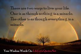 Miracle Quotes Extraordinary There Are Two Ways To Live Your Life One Is As Though Nothing Is A