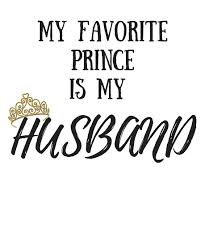 My Favorite Disney Prince Is My Husband I Love My Hubby First Mesmerizing How Can I Love My Husband