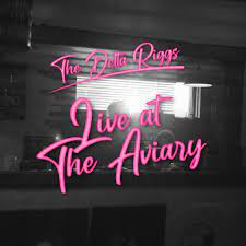 Filmed Live @ The Aviary | The Delta Riggs