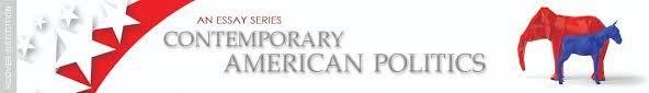 essays on contemporary american politics institution essays on contemporary american politics