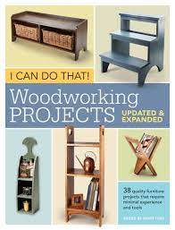 I Can Do That Woodworking Projects Updated And Expanded Popular Woodworking Editors 0884867876509 Books