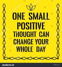 Motivational Quote One Small Positive Thought Stock Vector Royalty
