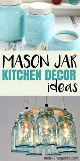How To Decorate A Jar Mason Jar Kitchen Decor Ideas The Free Range Life 70