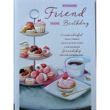 For A Special Friend Afternoon Tea Cake Design Lovely Verse Happy
