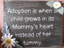 Adoption Quotes And Sayings. QuotesGram via Relatably.com