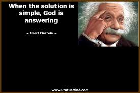 Einstein Quotes On God Extraordinary When The Solution Is Simple God Is Answering StatusMind